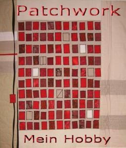 Patchwork - Mein Hobby